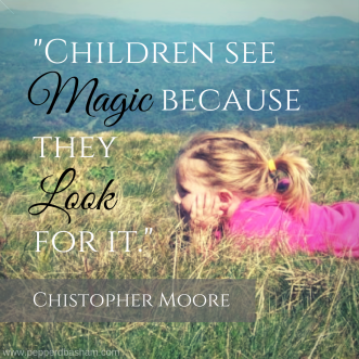 -Children see magic because they look for it.-.png